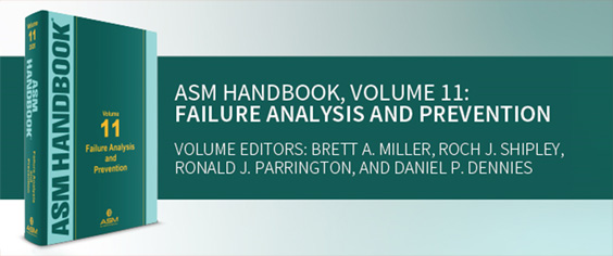 ASM Handbook Volume 11 - Failure Analysis and Prevention